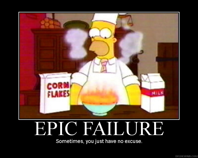 motivational simpsons epic failure sometimes, you just have no excuse