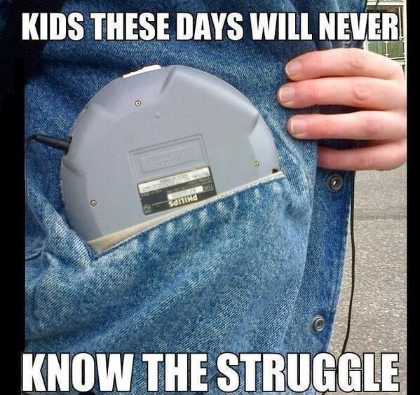 Nostalgia. These struggle things kids today probably don't understand anymore.