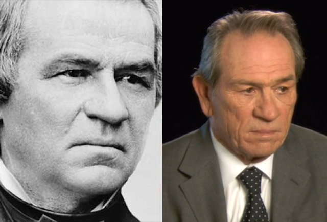 16. Tommy Lee Jones and Andrew Johnson.