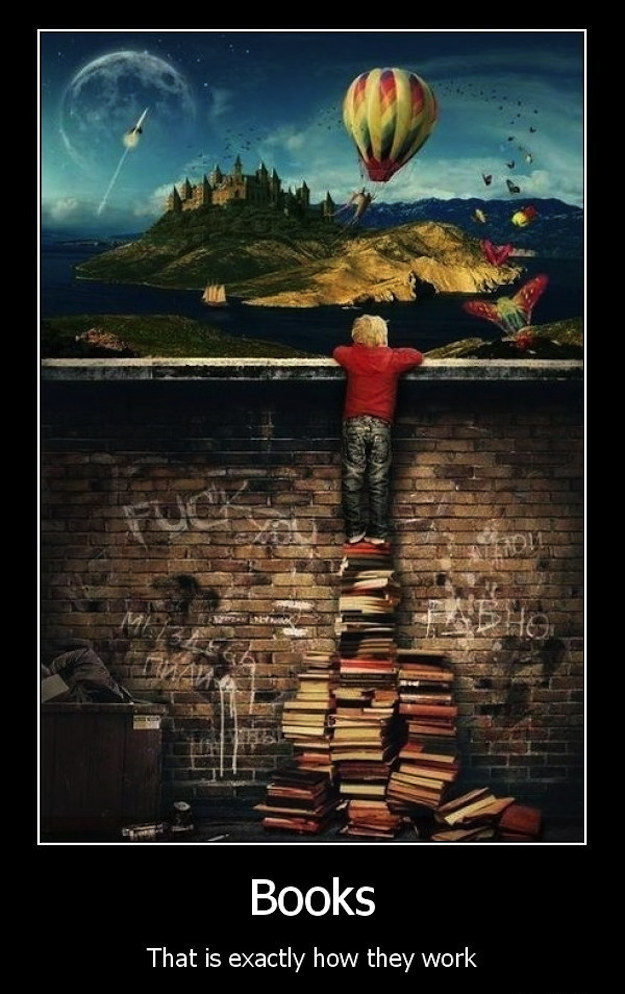 Things only people who read to escape from this world will understand