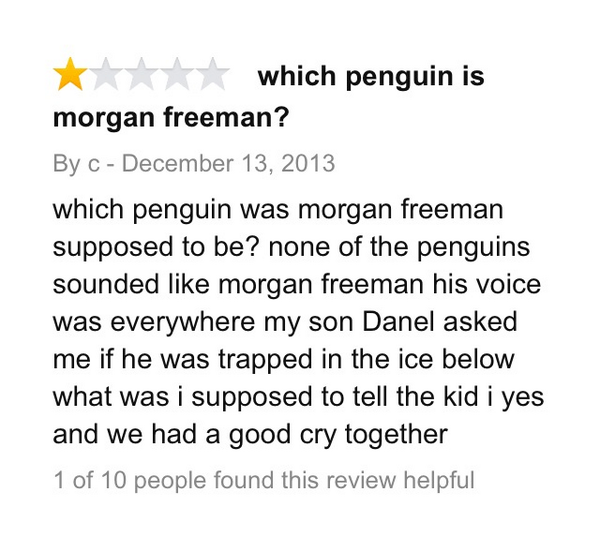 """15.) Someone who doesn't understand the concept of voiceovers in the documentary, """"March of the Penguins."""""""
