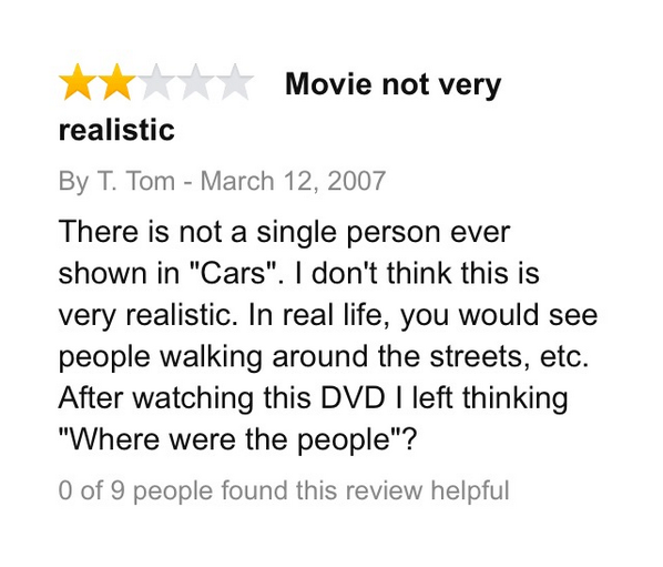 """5.) A person who can't suspend disbelief while watching, """"Cars."""""""